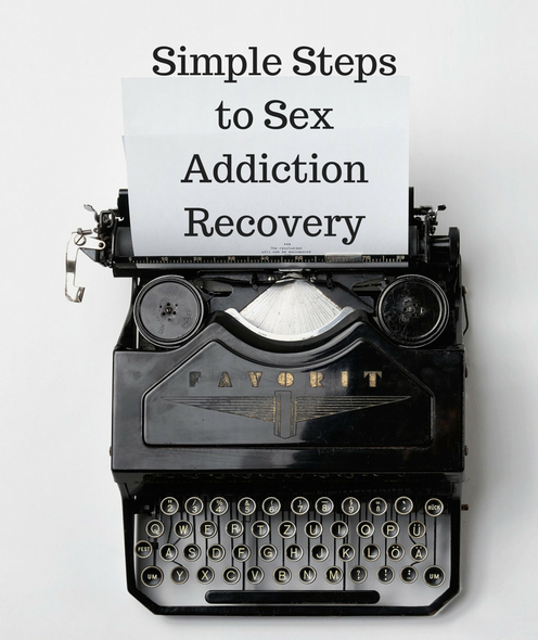 Simple Steps to Sex Addiction Recovery   Psychology Today