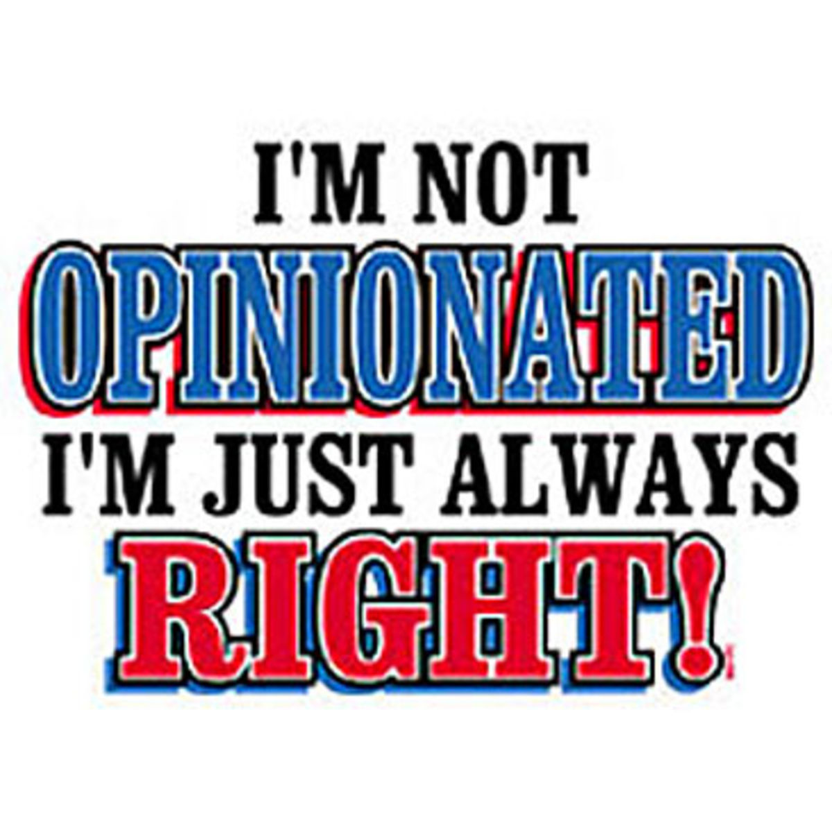 Passionate vs. Opinionated - The 7 Distinctions   Psychology Today