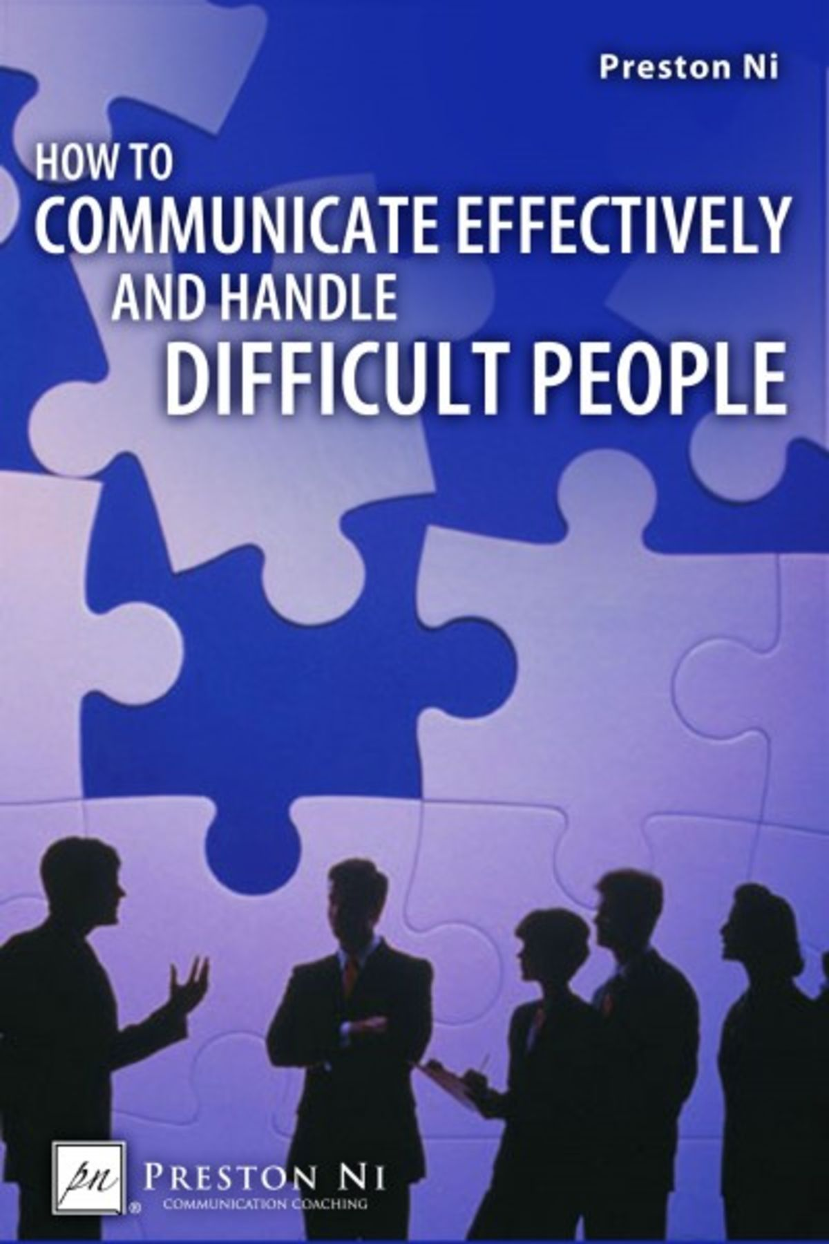 Ten Keys to Handling Unreasonable & Difficult People