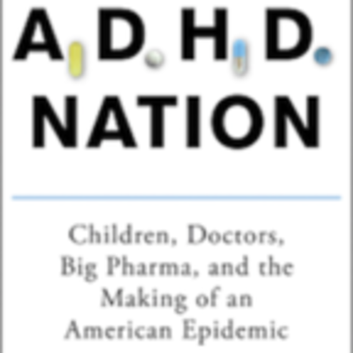 The Debate Continues Adhd Serious >> How We Became Adhd Nation Psychology Today