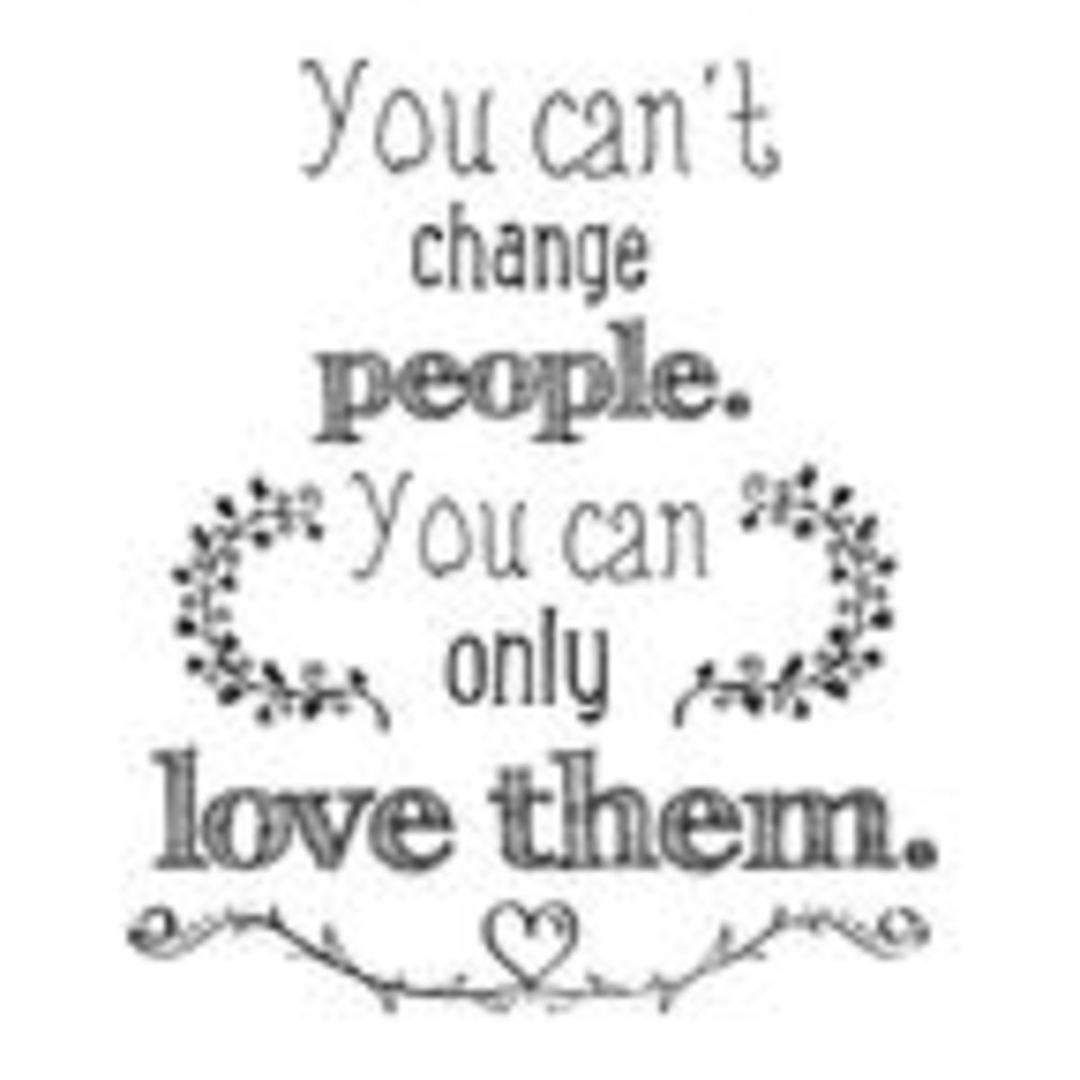 "Is ""You Can\'t Change People"" True? 
