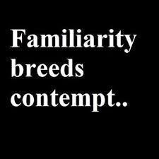 familiarity breeds contempt dating