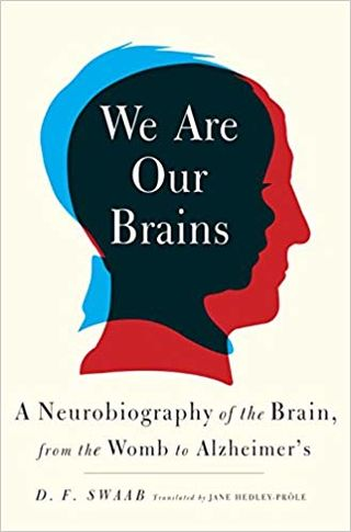 Dick Swaab, We Are Our Brains