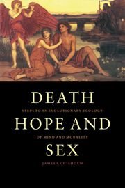 http://www.cambridge.org/gb/academic/subjects/life-sciences/biological-anthropology-and-primatology/death-hope-and-sex-steps-evo