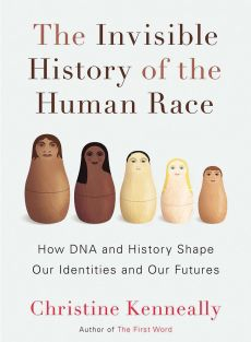 The Invisible History of the Human Race by Christine Kenneall