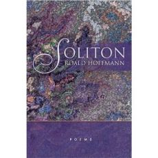 Soliton by Roald Hoffmann, chemist (Nobel Prize) and poet.
