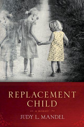 Replacement Child - a memoir