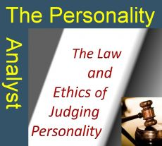 The Law and Ethics of Judging Personality
