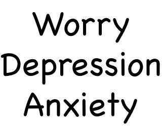 Worry Depression Anxiety