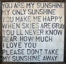 You Are My Sunshine (lyrics printed rustically in black on a white background)