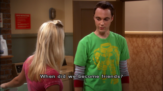 Scene from the Big Bang Theory in which Sheldon asks When did we become friends