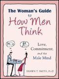 Woman's Guide to How Men Think