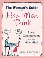 Free chapter from The Woman's Guide to How Men Think