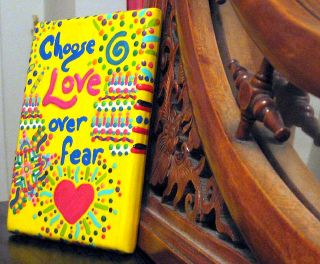 Choose love over fear