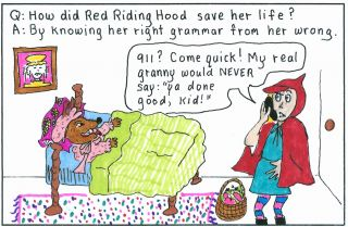 Riding Hood knows her right grammar.