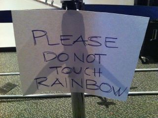Please do not touch rainbow