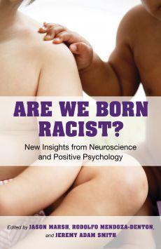 Are We Born Racist? (Beacon Press)