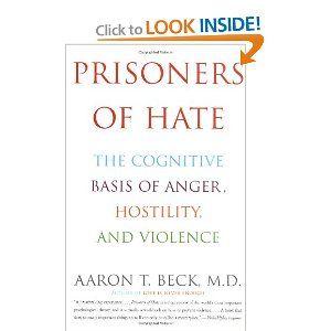 Aaron Beck's book, Prisoners of Hate