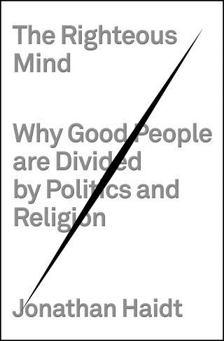 Jon Haidt's book, The Righteous Mind