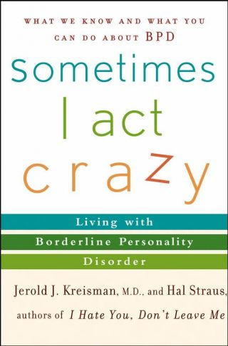 Sometimes I Act Crazy: Is it Borderline or Bipolar? | Psychology Today