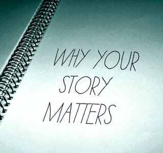 Why Your Story Matters Psychology Today