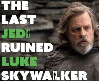 The Greatest Teacher Failure Is Why Hate The Last Jedi