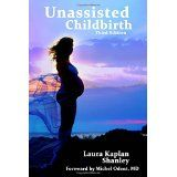 Unassisted Childbirth,Laura Shanley used with permission