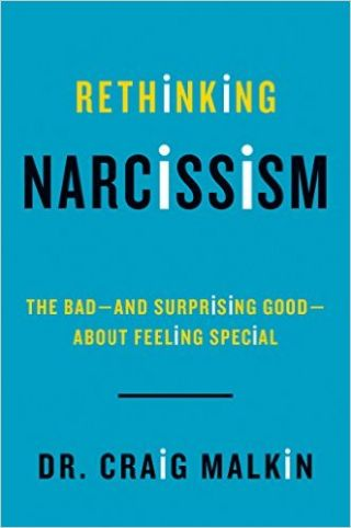Rethinking Narcissism, HarperCollins Publisher, Used with Permission