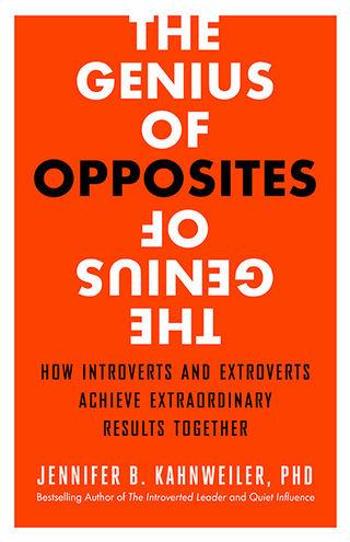 Jennifer B. Kahnweiler, Ph.D., CSP/The Genius of Opposites