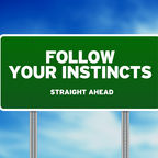 Avoid Pain, Maximize Success: Listen to and Follow Your Instincts