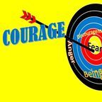 Are You Stuck and Can't Get Unstuck? Try Practicing Courage!
