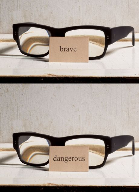 2 pairs of glasses labeled brave and dangerous