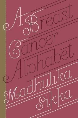 Book Cover A Breast Cancer Alphabet by Madhulika Sikka