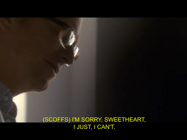 (scoffs) I'm sorry Sweetheart, I just can't.