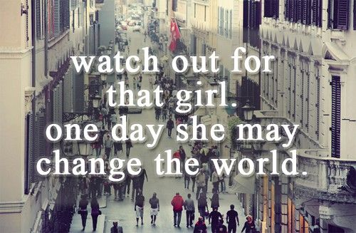 she may change the world