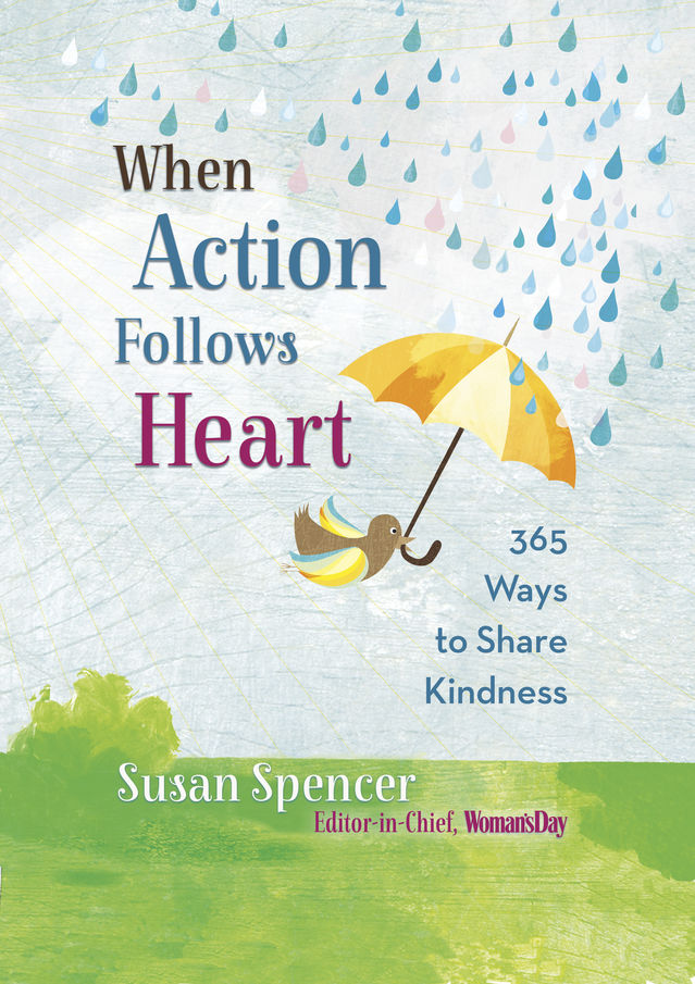 365 ways to share kindness from the editor of woman s day