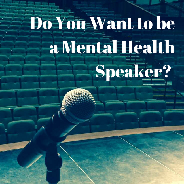Do You Want To Be A Mental Health Speaker?