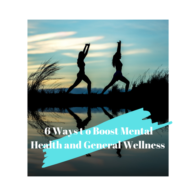 6 Ways to Boost Mental Health and General Wellness