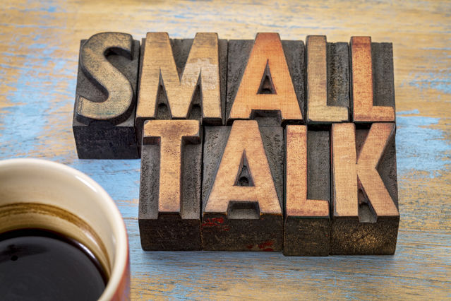 Why Small Talk Is a Big Deal