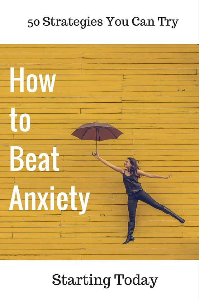 50 Strategies to Beat Anxiety