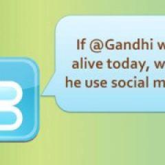 Would Gandhi Use Social Media?