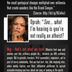 Atheists have objected to Oprah's attempts to relabel them