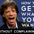 How to Get What You Want (Without Complaining)
