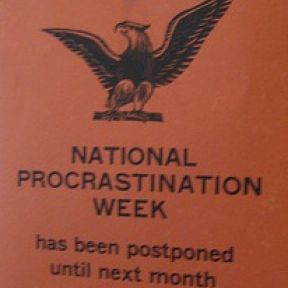 March 4th! -  It's National Procrastination Week