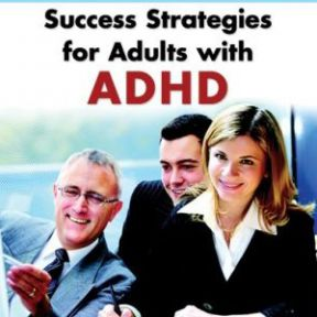 Interview with Dr. Ari Tuckman on Adult ADHD