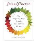 An Interview with Carlin Flora, Author of Friendfluence