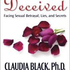 Deceived: Facing Sexual Betrayal, Lies and Secrets
