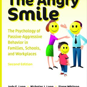 The Angry Smile: Recognizing and Responding to Your Child's Passive Aggressive Behaviors