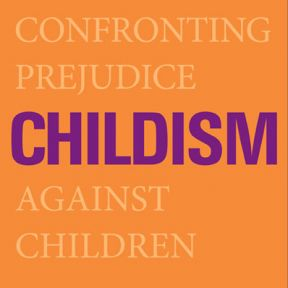 """Are You a """"Childist?"""""""