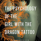 The Psychology of the Girl With the Dragon Tattoo book